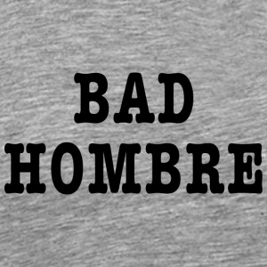 Bad Hombre t-shirt - Men's Premium T-Shirt