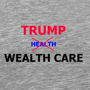 Trump Wealth Care - Men's Premium T-Shirt
