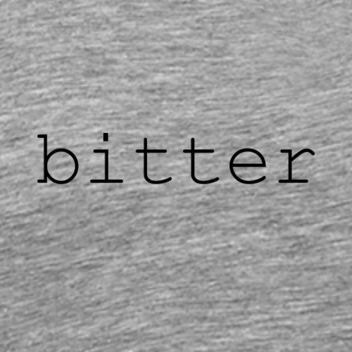 bitter - Men's Premium T-Shirt