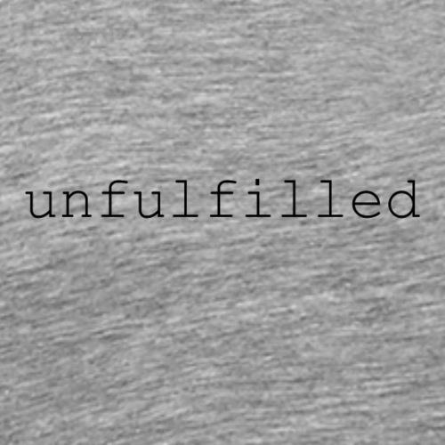 unfulfilled - Men's Premium T-Shirt