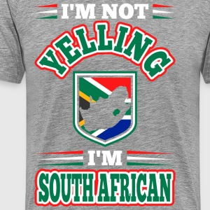 Im Not Yelling Im South African - Men's Premium T-Shirt