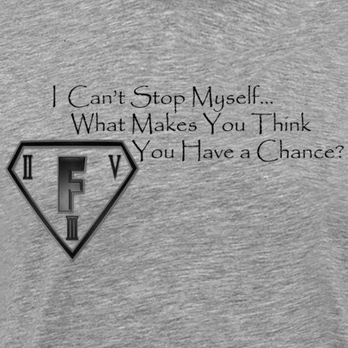 I Can't Stop Myself - Men's Premium T-Shirt