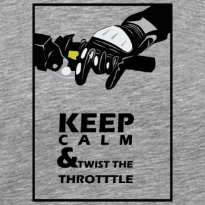 Keep calm and twist the throttle - Men's Premium T-Shirt