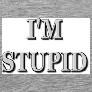 Stupid - Men's Premium T-Shirt