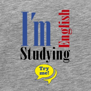 I´m Studying English - Try me 5 - Men's Premium T-Shirt