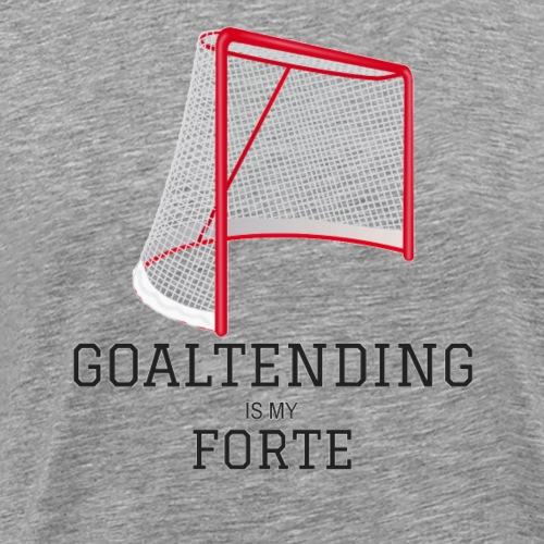 Goaltending Is My Forte - Men's Premium T-Shirt