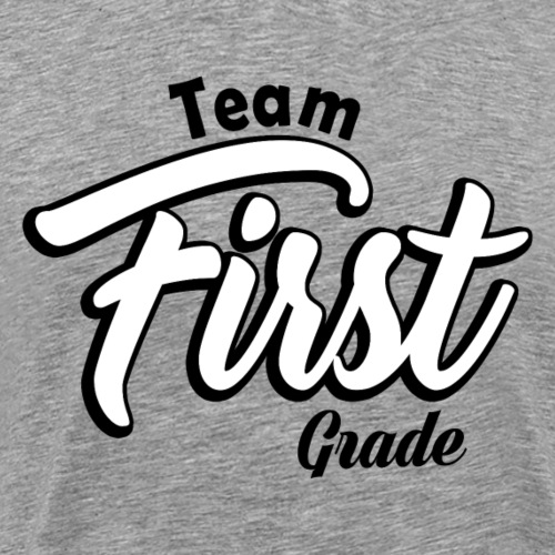Teacher T-shirt - Team First Grade - 1st Grade - Men's Premium T-Shirt
