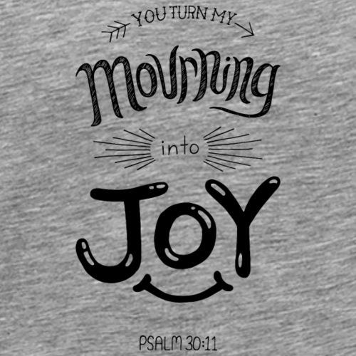Psalm 30:11 - Men's Premium T-Shirt