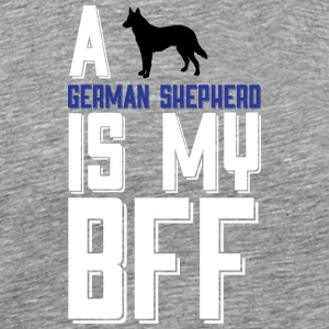 A German Shepherd Is My Bff T Shirt - Men's Premium T-Shirt