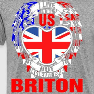 I Live In The Us But My Heart Is In Briton - Men's Premium T-Shirt