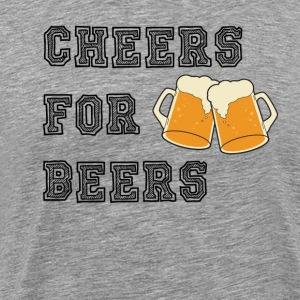 CHEERS FOR BEERS - Men's Premium T-Shirt