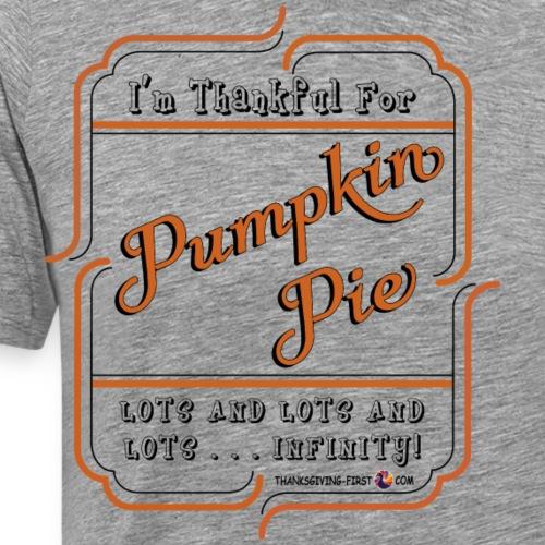 3df83804 Thankful for Pumpkin Pie - black outline - Men's Premium T-Shirt