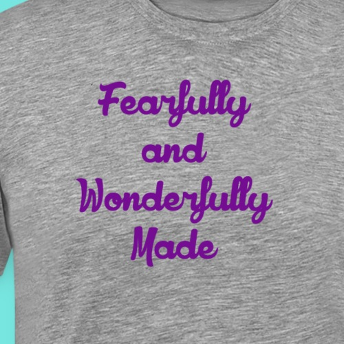 Fearfully and Wonderfully Made - Men's Premium T-Shirt
