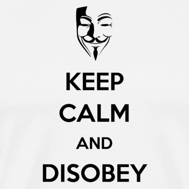 Anonymous Keep Calm And Disobey