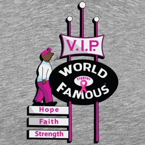 World Famous VIP Fighter - Men's Premium T-Shirt