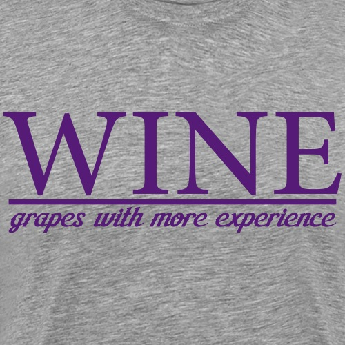 WINE grapes with more experience - Men's Premium T-Shirt