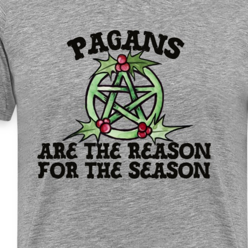 Pagans are the reason for the season - Men's Premium T-Shirt