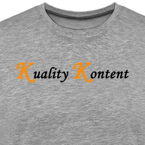 The K is for Kuality - Men's Premium T-Shirt
