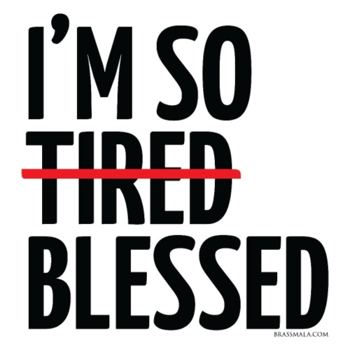 Not Tired, Blessed - Black - Men's Premium T-Shirt