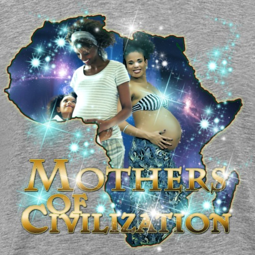 Mothers of Civilization - Men's Premium T-Shirt