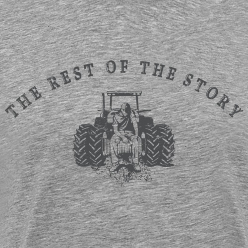 The Rest Of The Story - Men's Premium T-Shirt