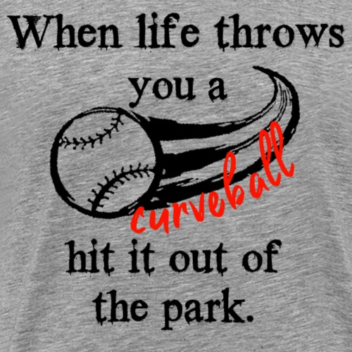 When life throws you a curveball - Men's Premium T-Shirt