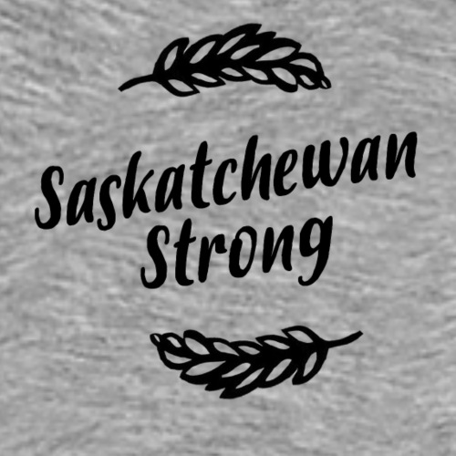 Saskatchewan Strong - Men's Premium T-Shirt