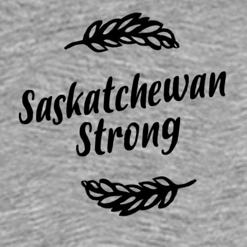 Saskatchewan Strong - Men's Premium T-Shirt