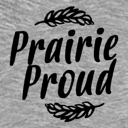 Prairie Proud - Men's Premium T-Shirt