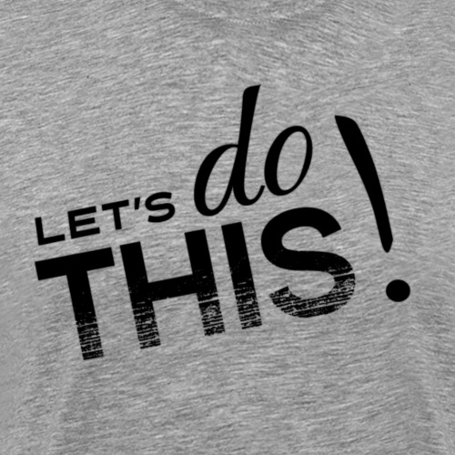 Let's Do This - Men's Premium T-Shirt