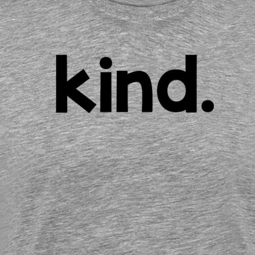 Kind - Men's Premium T-Shirt