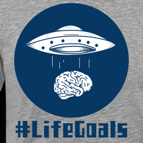 Alien #LifeGoals   UFO Brain Abduction - Men's Premium T-Shirt