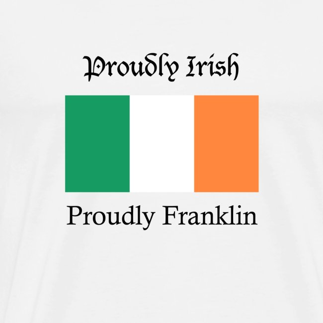 Proudly Irish, Proudly Franklin
