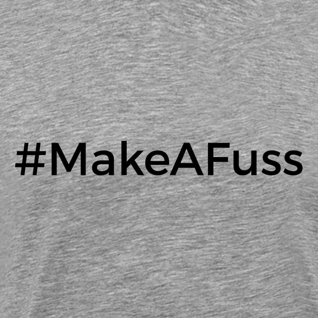 Make A Fuss hashtag