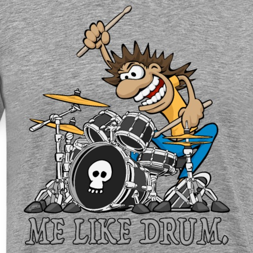 Me Like Drum. Wild Drummer Cartoon Illustration - Men's Premium T-Shirt