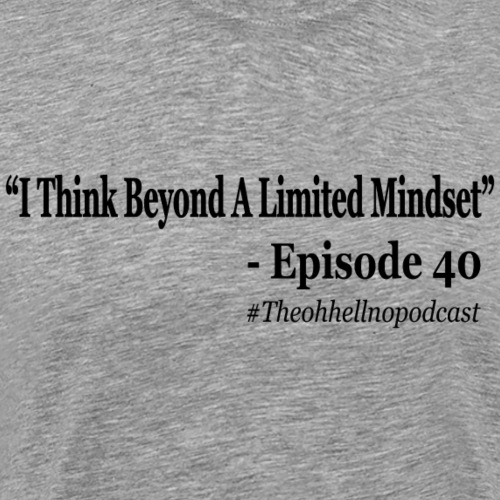 Think Beyond A Limited Mindset - Men's Premium T-Shirt