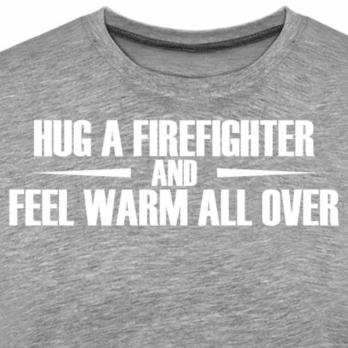 06 HUG A FIREFIGHTER copy - Men's Premium T-Shirt