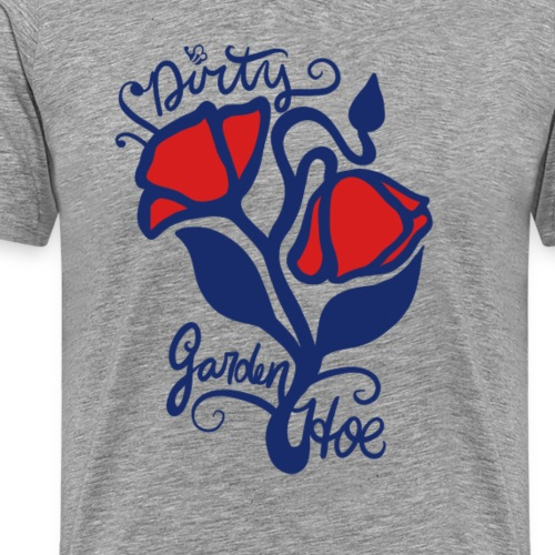 Dirty Garden HOE - Men's Premium T-Shirt