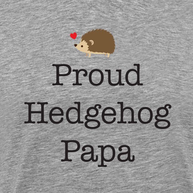 Proud Hedgehog Papa