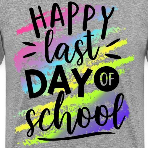 Happy Last Day of School Teacher T-Shirts - Men's Premium T-Shirt