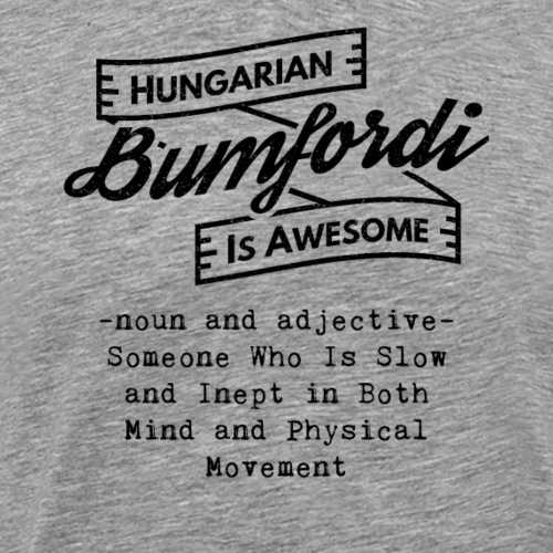 Bumfordi - Hungarian is Awesome (black fonts) - Men's Premium T-Shirt