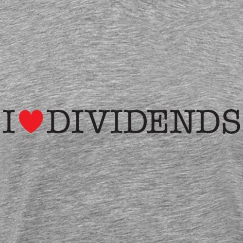 I love dividends - Men's Premium T-Shirt