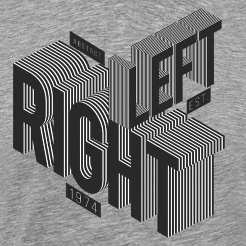 Right Left - Men's Premium T-Shirt