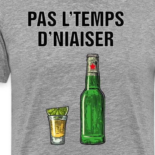 Pas l'heure d'niaiser - T-shirt premium pour hommes
