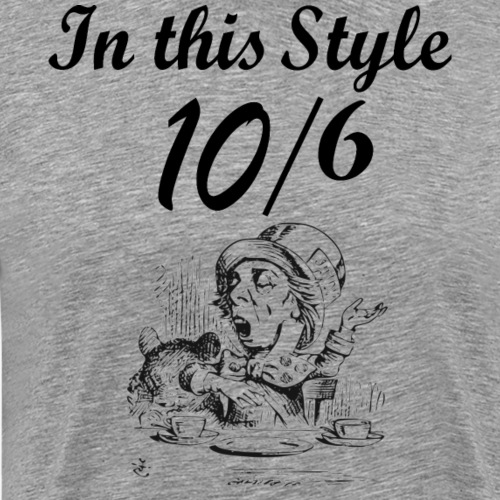 In this style 10/6 (the Mad Hatter) - Men's Premium T-Shirt