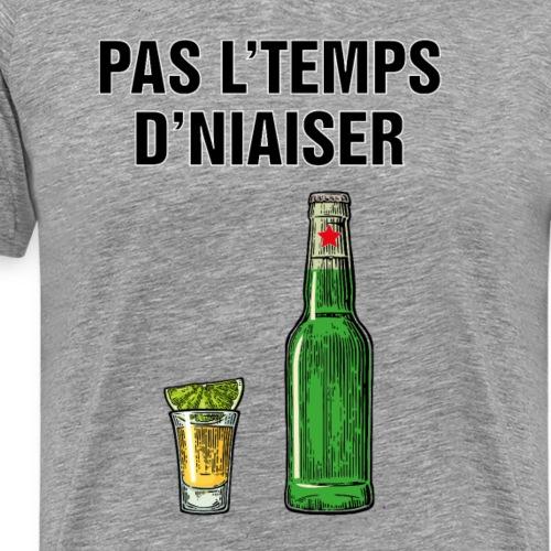 Pas l'temps d'niaiser - T-shirt premium pour hommes