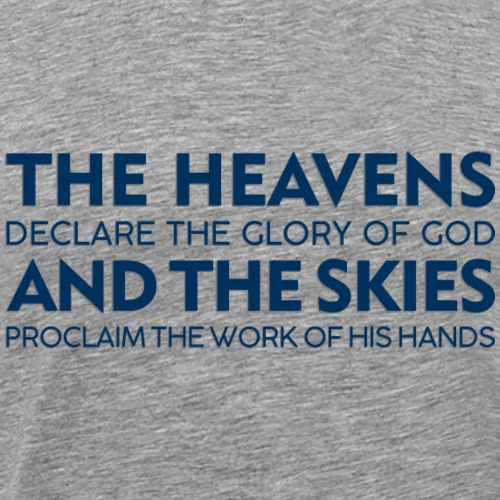 The Heavens declare the Glory of God - Men's Premium T-Shirt