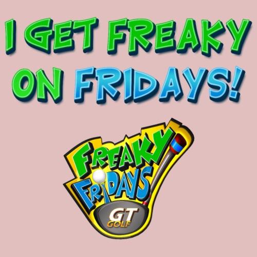 I Get Freaky on Fridays - Men's Premium T-Shirt