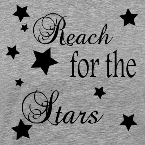 Reach for the stars Women's apparel, accessories - Men's Premium T-Shirt