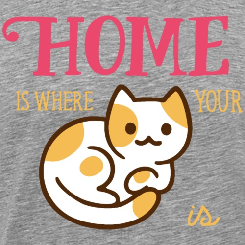 Home is where your cat is 2 - Men's Premium T-Shirt